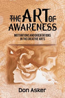 The Art of Awareness: Motivations and Orientations in the Creative Arts
