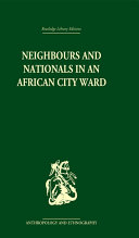 Neighbours and Nationals in an African City Ward Pdf/ePub eBook