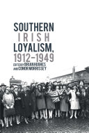 Southern Irish Loyalism  1912 1949