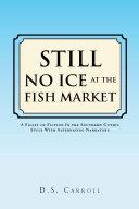 Still No Ice at the Fish Market
