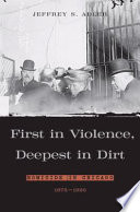 First in Violence  Deepest in Dirt