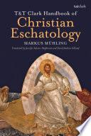 T T Clark Handbook Of Christian Eschatology