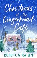 Christmas At The Gingerbread Café (The Gingerbread Café, Book 1)