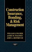 Construction Insurance  Bonding  and Risk Management