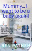 Mummy    I want to be a baby again  Vol 3 Book