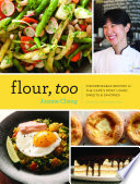 """Flour, Too: Indispensable Recipes for the Cafe's Most Loved Sweets & Savories"" by Joanne Chang, Michael Harlan Turkell"