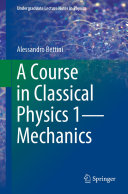 A Course in Classical Physics 1—Mechanics