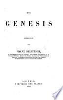 Die Genesis ausgelegt. (Einleitung und Commentar zur Genesis.).