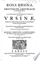 Rosa Ursina, in Provinciis Austriacis florens, sive illustrissimæ ... familiæ Romanæ Ursinæ, traduces in Slavoniam, Carnioliam, Carinthiam, Styriam, Bohemiam propagatæ, etc
