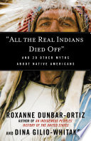 'All the Real Indians Died Off'