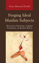 Forging Ideal Muslim Subjects