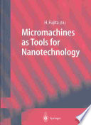 Micromachines as Tools for Nanotechnology Book