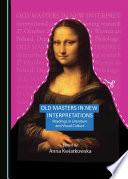 Old Masters in New Interpretations