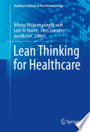 """Lean Thinking for Healthcare"" by Nilmini Wickramasinghe, Latif Al-Hakim, Chris Gonzalez, Joseph Tan"
