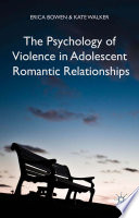 The Psychology Of Violence In Adolescent Romantic Relationships Book PDF