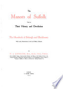 The manors of Suffolk; notes on their history and devolution, with some illustrations of the old manor houses