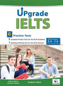 Upgrade IELTS   6 Practice Tests for 5  0   7  0 Book and CD Pack