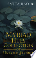 Myriad Hues Collection of Untold Stories