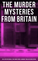 The Murder Mysteries From Britain 560 Detective Novels True Crime Stories Whodunit Thrillers In One Edition