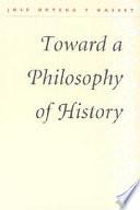 Toward a Philosophy of History