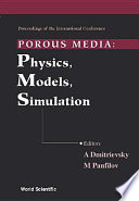 Proceedings of the International Conference Porous Media: Physics, Models, Simulation