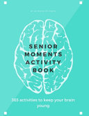Senior Moments Activity Book