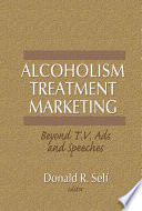 Alcoholism Treatment Marketing, Beyond T.V. Ads and Speeches
