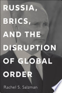 Russia  BRICS  and the Disruption of Global Order Book