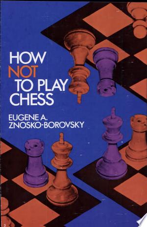 Free Download How Not to Play Chess PDF - Writers Club