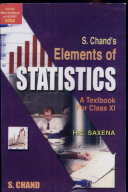 S.Chand's Elements of Statistics. A Textbook for Class XI
