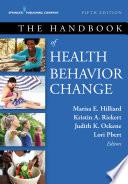 """The Handbook of Health Behavior Change, Fifth Edition"" by Marisa E. Hilliard, PhD, Kristin A. Riekert, PhD, Judith K. Ockene, PhD, MEd, MA, Lori Pbert, Ph.D."