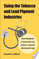 Suing the Tobacco and Lead Pigment Industries