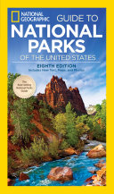 National Geographic Guide to National Parks of the United States, ...