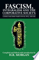 Fascism Integralism And The Corporative Society Codex Fascismo Parts Four Five And Six
