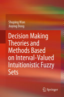 Pdf Decision Making Theories and Methods Based on Interval-Valued Intuitionistic Fuzzy Sets