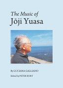 The Music of Jōji Yuasa