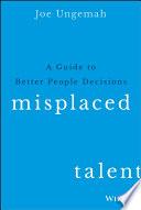 Misplaced Talent