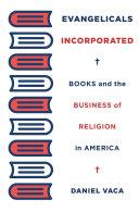 Evangelicals Incorporated Pdf/ePub eBook