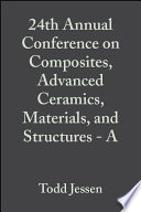 24th Annual Conference on Composites, Advanced Ceramics, Materials, and Structures - A