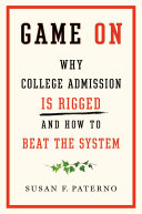 link to Game on : why college admission is rigged and how to beat the system in the TCC library catalog