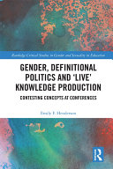 Gender  Definitional Politics and  Live  Knowledge Production
