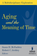Aging and the Meaning of Time