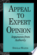 """Appeal to Expert Opinion: Arguments from Authority"" by Douglas Walton"