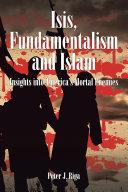 Isis  Fundamentalism and Islam