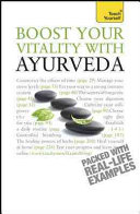 Boost Your Vitality With Ayurveda A Teach Yourself Guide