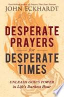 Desperate Prayers For Desperate Times