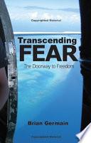 Transcending Fear: