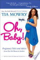 """""""Oh, Baby!: Pregnancy Tales and Advice from One Hot Mama to Another"""" by Tia Mowry"""