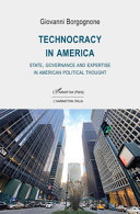 Technocracy in America  State  Governance and Expertise in American Political Thought Book