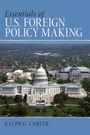 Essentials of U.S. Foreign Policy Making